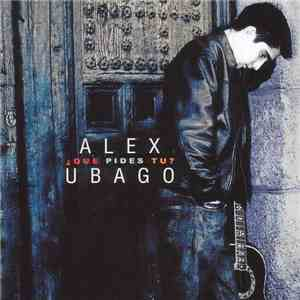 Alex Ubago - ¿Que Pides Tu? download free