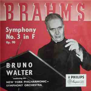 Brahms / Bruno Walter, The Philharmonic-Symphony Orchestra Of New York - Symphony No. 3 In F Major, Op. 90