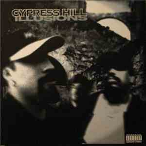 Cypress Hill - Illusions download free