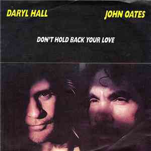 Daryl Hall John Oates - Don't Hold Back Your Love download free