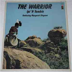 Ipi 'N Tombia Featuring Margaret Singana - The Warrior download free