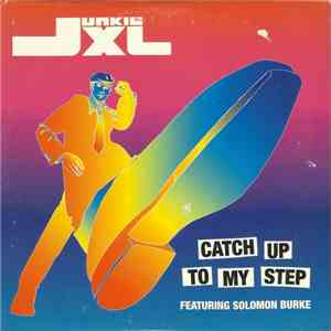 Junkie XL Featuring Solomon Burke - Catch Up To My Step download free