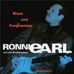 Ronnie Earl & The Broadcasters - Blues And Forgiveness Live In Europe download free