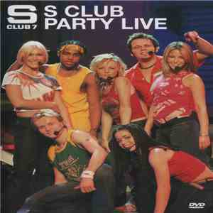 S Club 7 - S Club Party Live download free