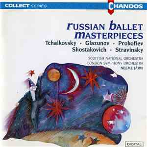 Scottish National Orchestra, London Symphony Orchestra, Neeme Järvi - Russian Ballet Masterpieces download free