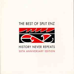 Split Enz - The Best Of Split Enz - History Never Repeats (30th Anniversary Edition)
