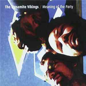 The Dynamite Vikings - Meaning Of The Party download free