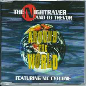 The Nightraver & DJ Trevor Featuring MC Cyclone - Around The World download free