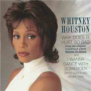 Whitney Houston - Why Does It Hurt So Bad / I Wanna Dance With Somebody (Who Loves Me) (Remix 1996) download free